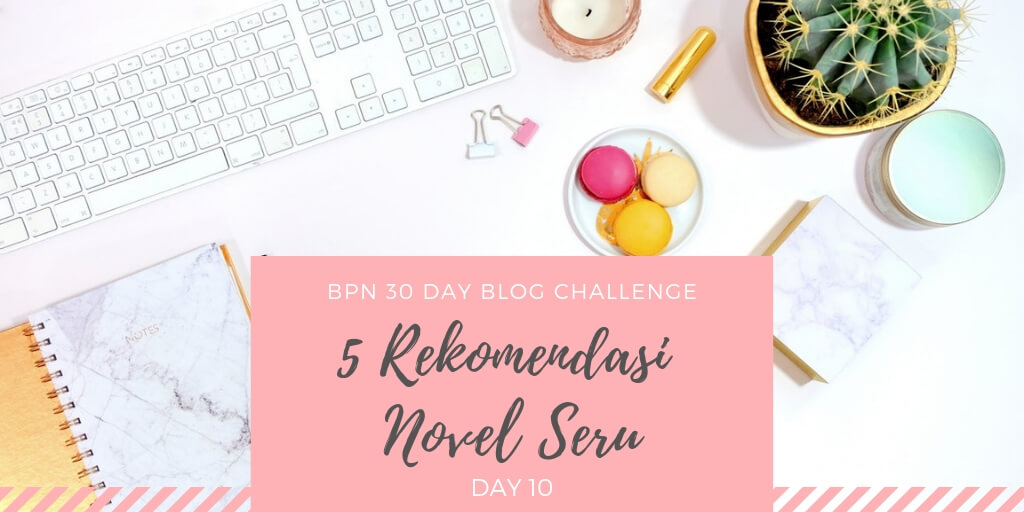 5 rekomendasi novel seru