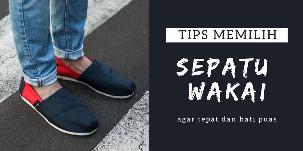 tips memilih sepatu wakai