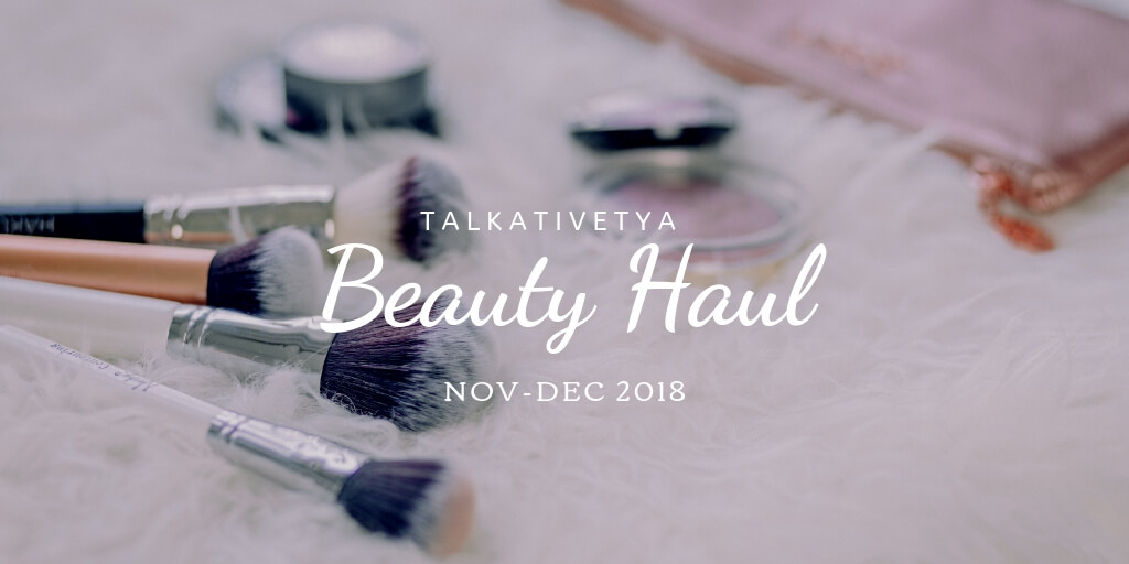 beauty haul talkativetya