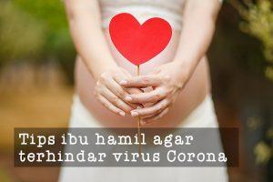 tips ibu hamil terhindar virus corona covid-19