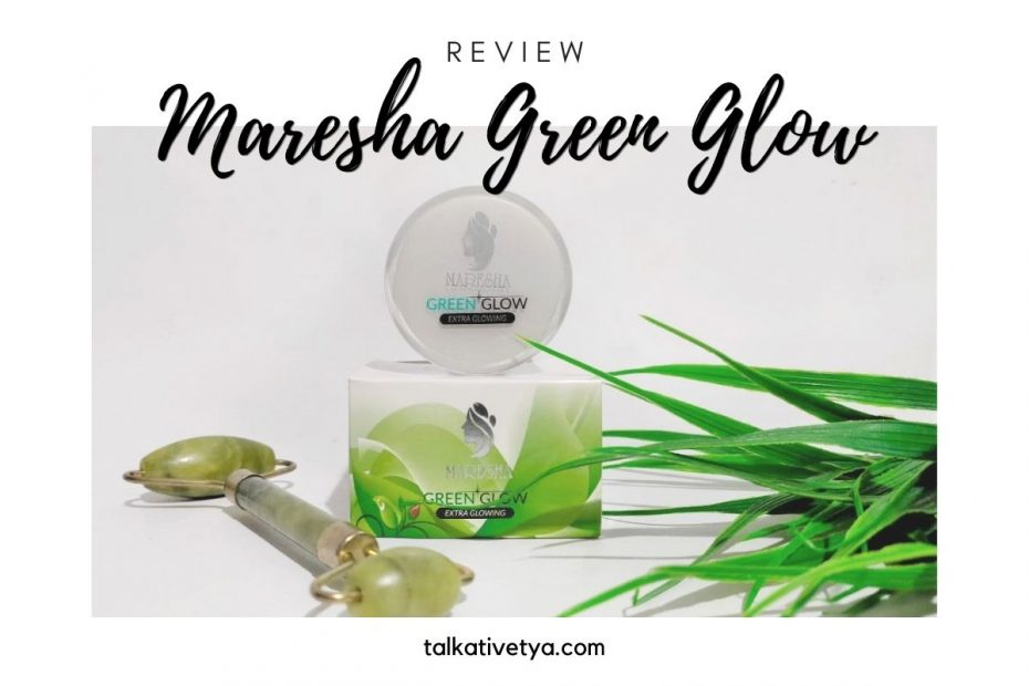 review maresha green glow skincare aman bpom