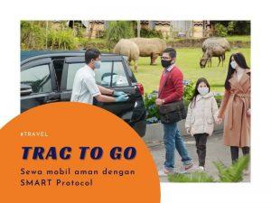 TRAC To Go sewa mobil aman dengan smart protocol
