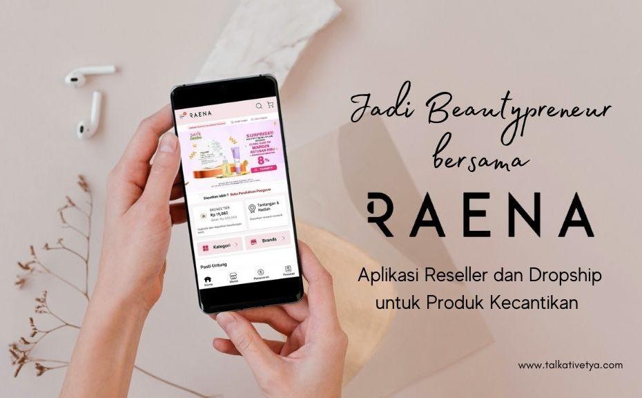 review-raena-aplikasi-reseller-dan-dropship-produk-kecantikan-indonesia