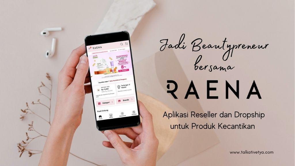 review raena aplikasi reseller dan dropship produk kecantikan indonesia